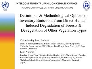 Definitions Methodological Options to Inventory Emissions from Direct Human-Induced Degradation of Forests Devegetatio
