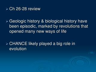 Ch 26-28 survey Geologic history natural history have been long winded, stamped by transformations that opened numerous