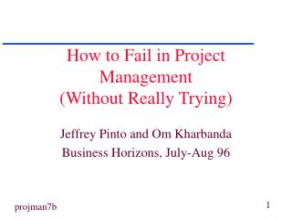 Step by step instructions to Fail in Project Management Without Really Trying
