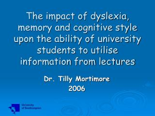 The effect of dyslexia, memory and intellectual style upon the capacity of college understudies to use data from l