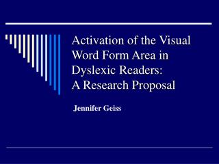 Initiation of the Visual Word Form Area in Dyslexic Readers: A Research Proposal