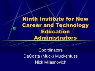 Ninth Institute for New Career and Technology Education Administrators