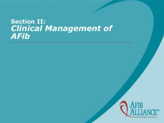 Segment II: Clinical Management of AFib