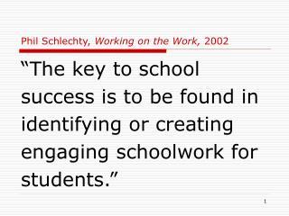 Phil Schlechty, Working on the Work, 2002