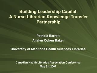 Building Leadership Capital: A Nurse-Librarian Knowledge Transfer Partnership