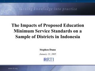 The Impacts of Proposed Education Minimum Service Standards on a Sample of Districts in Indonesia Stephen Dunn January