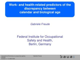Gabriele Freude Federal Institute for Occupational Safety and Health, Berlin, Germany