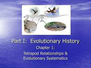 Part I: Evolutionary History