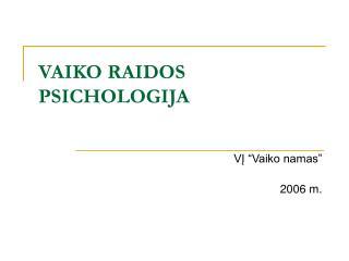 VAIKO RAIDOS PSICHOLOGIJA