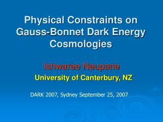 Physical Constraints on Gauss-Bonnet Dark Energy Cosmologies