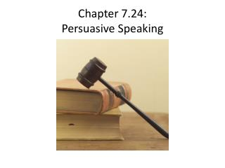 Part 7.24: Persuasive Speaking