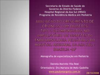 AVALIA O DO CRESCIMENTO DE CRIAN AS COM DIABETES TIPO 1 ACOMPANHADAS NO AMBULAT RIO DE DIABETES DA ENDOCRINOLOGIA PEDI