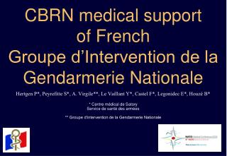 CBRN restorative backing of French Groupe d Intervention de la Gendarmerie Nationale