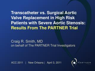 Transcatheter versus Surgical Aortic Valve Replacement in High Risk Patients with Severe Aortic Stenosis: Results From