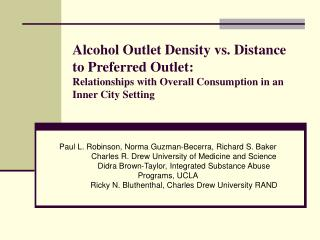 Liquor Outlet Density versus Separation to Preferred Outlet: Relationships with Overall Consumption in an Inner City Se