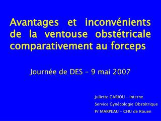 Avantages et inconv nients de la ventouse obst tricale comparativement au forceps
