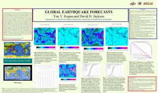 Worldwide EARTHQUAKE FORECASTS Yan Y. Kagan and David D. Jackson Department of Earth and Space Sciences, University of